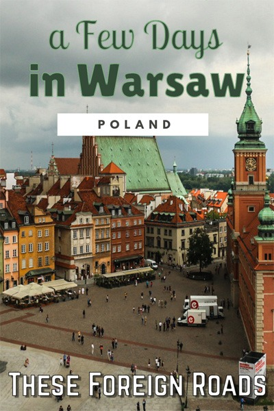Poland: Spending a few days in Warsaw - These Foreign Roads - Checking out this amazing city will educate and stimulate your mind. From history to vodka bars, there is no reason not to go. #PolandTravelTips #WarsawTravelTips #PolishFood #PolandTravel #WarsawItinerary #TheseForeignRoads